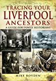 Book cover for Tracing Your Liverpool Ancestors, by Mike Royden