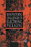 img - for Manufacturing Challenges in Electronic Packaging book / textbook / text book