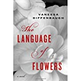 Vanessa DiffenbaughsThe Language of Flowers: A Novel [Hardcover]2011