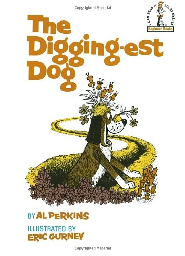 The Digging-Est Dog (Beginner Books(R)): Al Perkins, Eric Gurney: 0400307299990: Amazon.com: Books