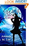 Witch Me Luck (Wicked Witches of the...