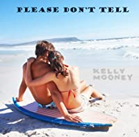 Please Don't Tell: Young Adult Humorous Romance by Kelly Mooney ebook deal