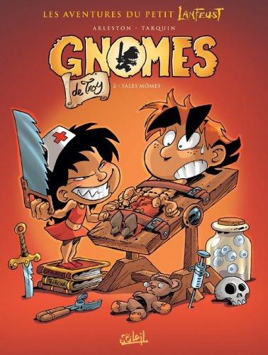 Gnomes de Troy Tome 02 : Sales mômes