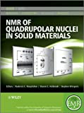 NMR of Quadrupolar Nuclei in Solid Materials (EMR Books)