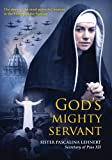 God's Mighty Servant: Sister Pascalina Lehnert, Secretary of Pius XII