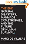 The End: Natural Disasters, Manmade C...