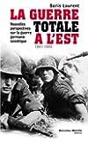 La guerre totale à l'Est : Nouvelles perspectives sur la guerre germano-soviétique (1941-1945)