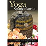 Yoga Spandakarika: The Sacred Texts at the Origins of Tantra: The Sacred Texts at the Origins of the Tantraby Daniel Odier
