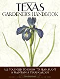img - for Texas Gardener's Handbook: All You Need to Know to Plan, Plant & Maintain a Texas Garden book / textbook / text book