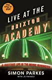 Live At the Brixton Academy: A riotous life in the music business