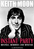 Keith Moon: Instant Party: Musings, Memories and Minutiae (1842403109) by Clayson, Alan