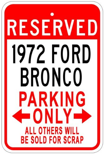 1972 72 FORD BRONCO Aluminum Parking Sign - 10 x 14 Inches