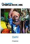 Delhi (guide de Delhi et New Delhi):...