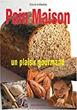 Pain Maison : Un plaisir gourmand