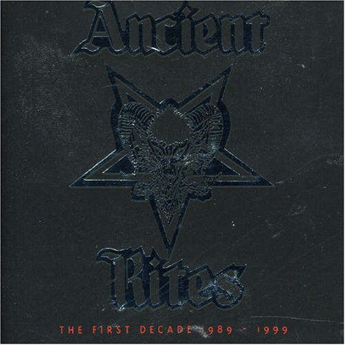 The First Decade 1989-1999 by Ancient Rites (2006-11-27)