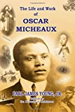 img - for The Life and Work of Oscar Micheaux: Pioneer Black Author and Filmmaker 1884-1951 book / textbook / text book