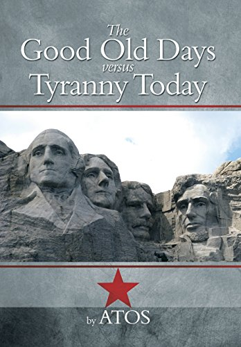 The Good Old Days Versus Tyranny Today