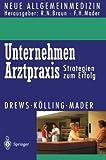 img - for Unternehmen Arztpraxis: Strategien zum Erfolg (Neue Allgemeinmedizin) (German Edition) by Michael Drews (1995-07-12) book / textbook / text book