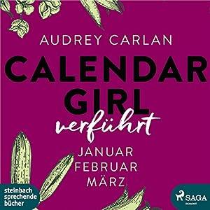 Verführt (Calendar Girl 1 - 3) Hörbuch