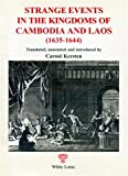 Strange Events in the Kingdoms of Cambodia and Laos, (1635-1644).
