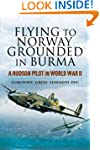 Flying to Norway, Grounded in Burma:...