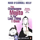 This Champagne Mojito is the Last Thing I Ownby Ross O'Carroll-Kelly