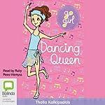 Dancing Queen: Go Girl!, Book 7 | Thalia Kalkipsakis