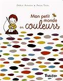 """Afficher """"Mon petit monde en couleurs"""""""