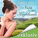 Ein Kuss in den Highlands Hörbuch von Emily Bold Gesprochen von: Svantje Wascher