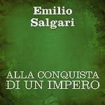 Alla conquista di un impero [The Conquest of an Empire]   Emilio Salgari