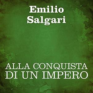 Alla conquista di un impero [The Conquest of an Empire] Audiobook