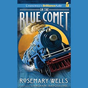 On the Blue Comet | [Rosemary Wells]