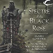 Spectre of the Black Rose: Ravenloft: Terror of Lord Soth, Book 2 | James Lowder, Voronica Whitney-Robinson