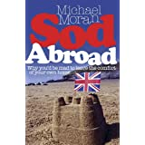 Sod Abroad: Why You'd be Mad to Leave the Comfort of Your Own Homeby Michael Moran