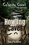 img - for Howling Caves: Calamity Creek Mysteries 2 book / textbook / text book