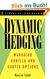 Dynamic Hedging: Managing Vanilla and Exotic Options (Wiley Financial Engineering)