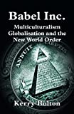 img - for Babel Inc: Multiculturalism, Globalisation, and the New World Order book / textbook / text book