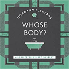 Whose Body?: Lord Peter Wimsey: Book 1 | Livre audio Auteur(s) : Dorothy L. Sayers Narrateur(s) : Jane McDowell