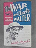img - for The War and Uncle Walter - The Diary of an Eccentric book / textbook / text book