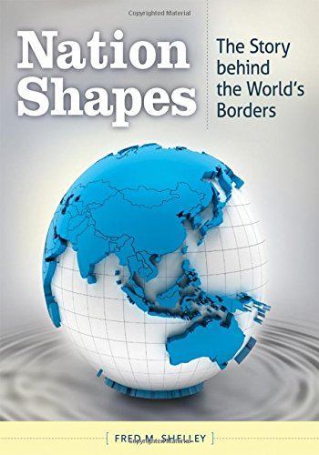 Nation Shapes: The Story behind the World's Borders