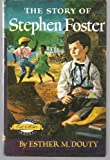 img - for The story of Stephen Foster (Signature books) book / textbook / text book