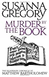 Murder By The Book: 18 (Chronicles of Matthew Bartholomew) Susanna Gregory