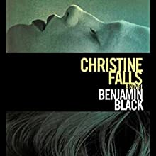 Christine Falls: A Novel Audiobook by Benjamin Black Narrated by Timothy Dalton