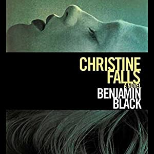 Christine Falls: A Novel | [Benjamin Black]