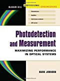 Photodetection and Measurement: Maximizing Performance in Optical Systems (0071409440) by Johnson, Mark
