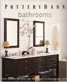Pottery Barn Bathrooms: Fresh Decorating Ideas That Add ...