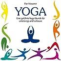 Yoga: Eine geführte Yoga-Stunde für zuhause und unterwegs Hörbuch von Ilse Mauerer Gesprochen von: Ilse Mauerer