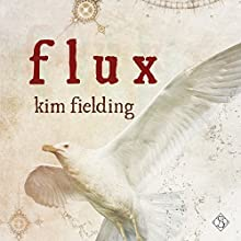 Flux Audiobook by Kim Fielding Narrated by Joel Leslie