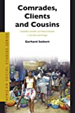 Comrades, Clients And Cousins: Colonialism, Socialism And Democratization in Sao Tome And Principe (African Social Studies Series)