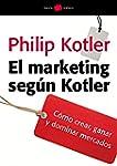 El marketing seg�n Kotler: C�mo crear...